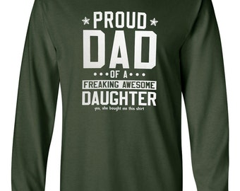 Men's Proud Dad of a Freaking Awesome Daughter Long Sleeve Shirt ~ #10149