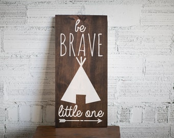 Be Brave Little One Wood Sign Home Decor | Baby Shower Gift | Tribal Nursery Decor Baby's Room Decor | Baby Gift For Her | Gift For Him