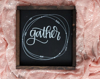 Gather Hand Lettered Rustic Sign