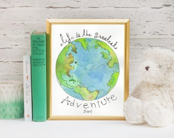 Watercolor globe, watercolor earth, Nursery wall art, boy nursery art, gender neutral art, adventure, nursery print, quote art, quote print