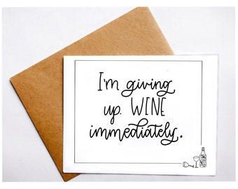 Wine Immediately 4x6 greeting card// hand lettered
