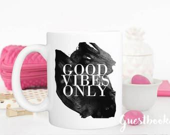 Good Vibes Only Mug - Good Vibes Only - Vibing Mug - Vibing - Vibes - Modern Mug - Inspirational Mug - Inspirational Gift - Mug - Coffee Mug