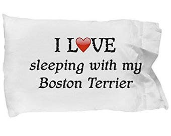 I Love My Boston Terrier Pillowcase