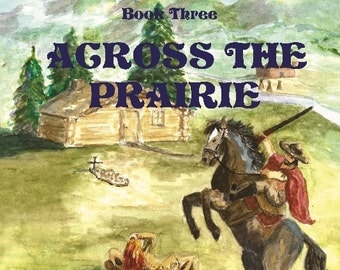Signed copy, Novel, The Greta Saga -- Across The Prairie, Self published, Literary Fiction, Christian Western Romance, Historically accurate