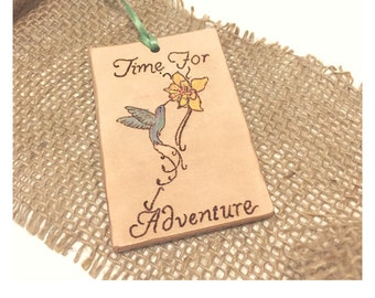 Real Leather Hand Burned & Hand Painted Luggage Tag; Custom Made Leather Luggage Tag; Hummingbird; Time For Adventure; Personalized Tag.