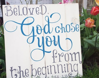 Inspirational sign, pallet sign, religious wood sign, wall art, beloved sign, bible verse, God chose you, Thessalonians, scripture quote