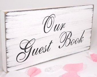 Free Standing White Vintage Wedding Table Sign / Plaque - Our Guest Book - Shabby but Chic -Aged - Handmade