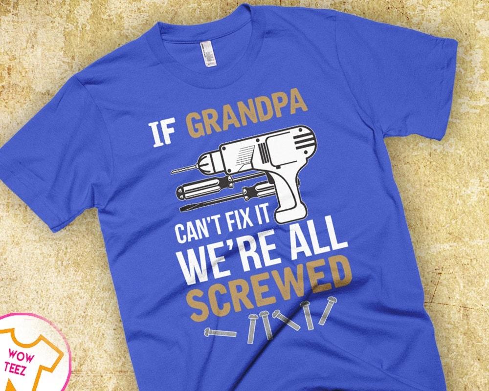 Design your own t shirt hong kong - Grandpa Shirt Grandpa Gift Fathers Day Personalized Shirt Customized Gift Father S Day Gift Fix It Grandpa Gift For Grandpa