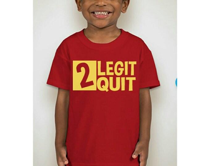 2 Legit 2 quit bday shirt