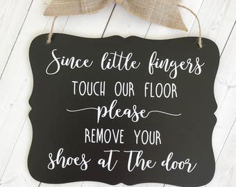 Please Remove Your Shoes, Since Little Fingers Touch Our Floor, Shoes Off, Remove Shoes, Take Off Your Shoes, Door Sign, Baby Shower Gift
