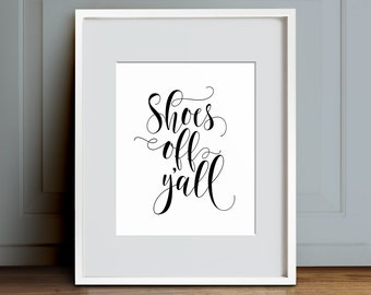 Shoes off sign, PRINTABLE art, Shoes off, y'all, mud room art, Take off your shoes, Remove shoes printable, Shoes off poster,Shoes off print