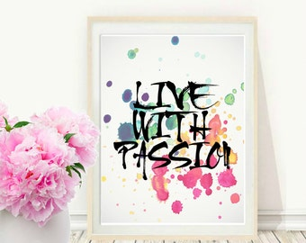 Printable Art, Inspirational Print, Live with Passion, Typography Quote, Motivational Print, , Modern Wall Art, Digital Download, Wall decor