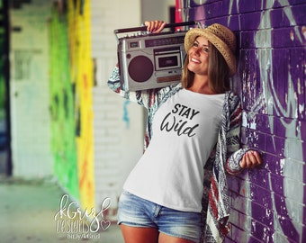 Stay Wild Women's Short Sleeve T-Shirt - Creative Minimalist Cotton Jersey Knit Tee Shirt - Gift For Her - Motivational Quote Shirt