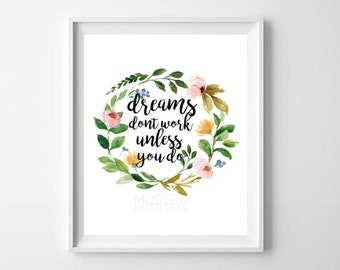 INSTANT DOWNLOAD PRINT Dreams Don't Work Unless You Do for the Dreamer Sister Friend Graduate Boss Coworker Office