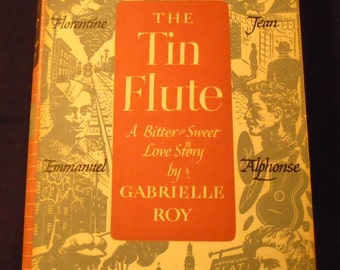 The Tin Flute Vintage 1940s Romance Book Gabrielle Roy Hardcover with dust cover 1947 Fiction A Bittersweet Love Story