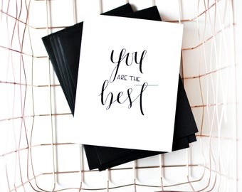You Are The Best | Greeting Card