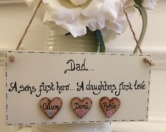 Dad...a sons first hero...a daughters first love/personalised plaque/Father's Day gift/handmand & painted dad plaque