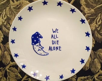 We All Die Alone - decorative plate