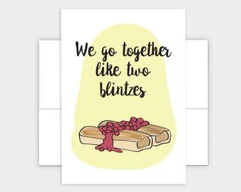 We Go Together Like Two Blintzes Jewish Greeting Card