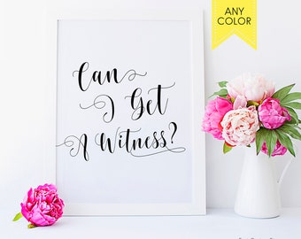 Can I get a witness sign Funny wedding sign Joke wedding sign Hipster wedding Witness Bridal party sign British wedding uk wedding sign