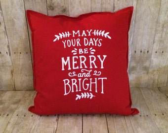 Christmas pillow cover- Christmas pillow- red pillow- merry and bright- may your days be merry- red and white pillow