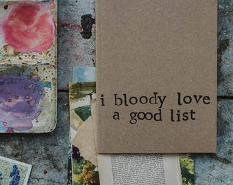 I Bloody Love A Good List - Funny A6 Lined Notebook