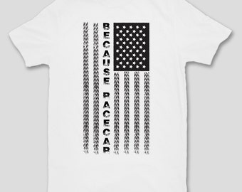 Because Racecar Flag T-Shirt