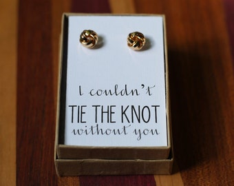 Bridesmaid Card & Knot Earrings, Will you be my bridesmaid, 9k gold, I Couldn't Tie the Knot without you, bridal jewelry