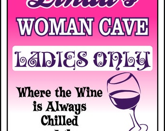 Woman Cave Sign Wine and Gossip Room Sign Custom -Add Name
