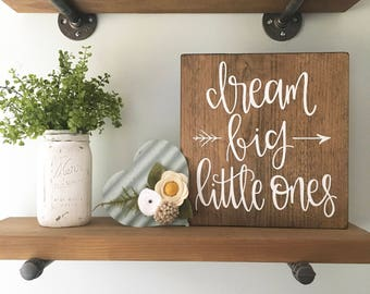Dream Big Little Ones - Wood Sign