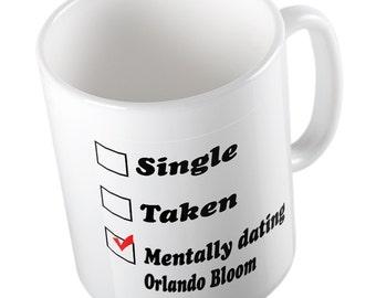 Mentally dating Orlando Bloom Mug