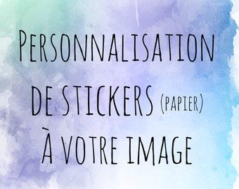 Personnalisation d'un design à votre image (collants papier)