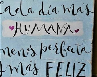 """Pallet """"every day more human, less perfect and happier"""". Personalized gift. Wall decoration. Original gift"""
