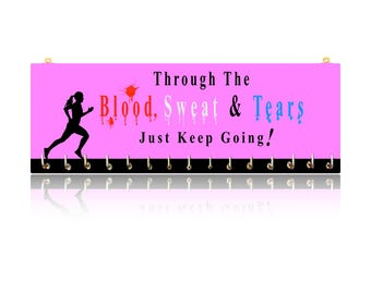 Blood, Sweat, Tears - Inspirational Quotes - Sports Medal Hangers, Displays & Plaques