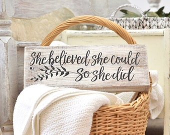 She believed she could so she did wooden sign block - believe plaque - encouraging gift - gift for her