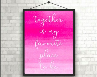 Valentines Day Printable - Digital Download - Together is my favorite place to be