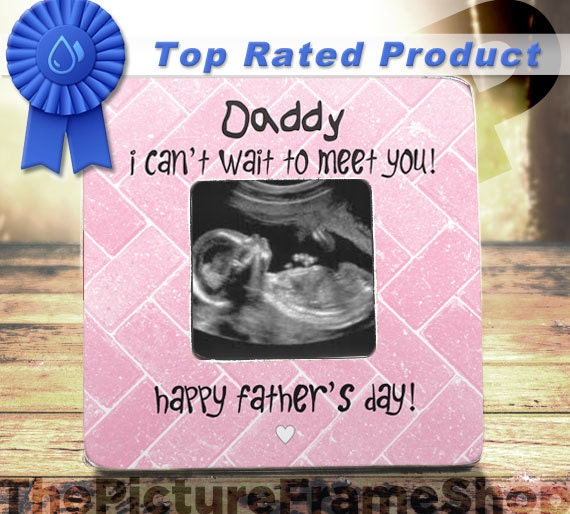 Ultrasound Daddy Announcement I Cant Wait To Meet You Frame Fathers Day Gift New Dad Birthday Pregnancy Reveal
