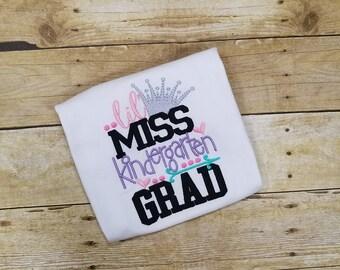 Kindergarten Graduation - Kindergarten shirt - Embroidered Girl Graduate Shirt - Little Miss Graduate-GIrls Gradutaion shirt- Kindergarten