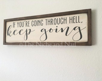 If You're Going Through Hell Wood Sign, Home Decor, Wood Sign, Motivational Decor, Rustic Home Decor, Handmade Decor, The Niche And Nail