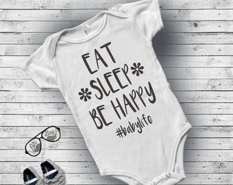 Eat sleep, Cute baby sayings, Baby body suit, Newborn girl gift, Baby girl clothes summer, infant clothing, baby girl onesie, be happy shirt