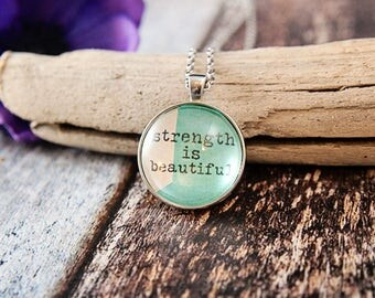 Strength necklace, Strength is beautiful, inspirational gift, survivor jewelry, strength pendant, survivor gift, inspirational