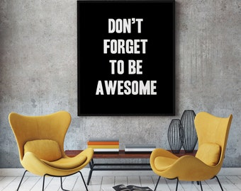 Awesome Poster, Dont Forget Awesome, Awesome Saying, Be Awesome Today Art, Awesome Sign, Be Awesome Today, Dont Forget, Excellence Quote