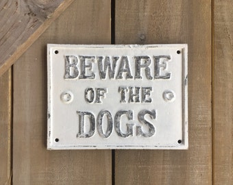 "Distressed Cast Iron ""Beware of the Dogs"" sign"