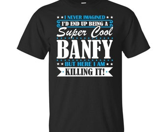 Banfy, Banfy Gifts, Banfy Shirt, Super Cool Banfy, Gifts For Banfy, Banfy Tshirt