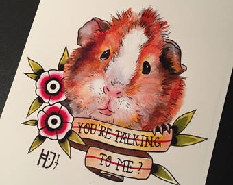 "Tattoo Flash fine art print ""You're talking to me?"" Guinea Pig A4"