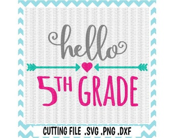 5th Grade SVG, Hello 5th Grade,  First Day of School, Svg-Dxf-Png-Pdf,Cut Files For Silhouette Cameo/ Cricut, Svg Download.