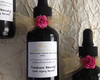 Timeless Beauty - Anti Aging Serum - 2 oz - All natural