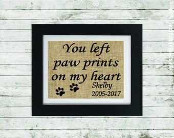 Pet Memorial Personalized Print - You left paw prints on my heart with name and dates - Custom Sympathy Gift - Loss of a Pet - Burlap Print
