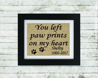 Pet Memorial Gift -Personalized Pet Memorial - You left paw prints on my heart with name and dates - Pet Sympathy Gift - Dog/Cat Loss