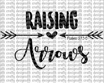 Raising Arrows SVG, DXF, PNG, Instant download, Cutting files for Cricut and Silhouette Cameo